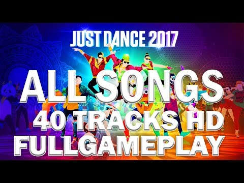 Just Dance 2017 ALL SONGS FULL GAMEPLAY HD 3 HOURS with ALTERNATIVE EXTREME VERSION TOP LIST 40