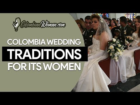 Colombia Wedding Traditions for its Women | Colombian Woman