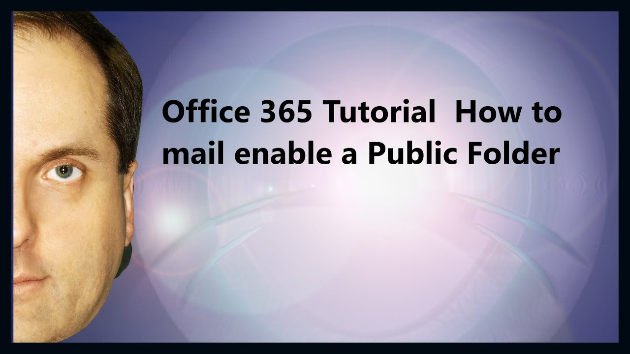 Office 365 Tutorial How to mail enable a Public Folder