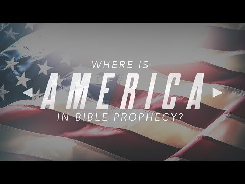Where is America in Bible Prophecy?