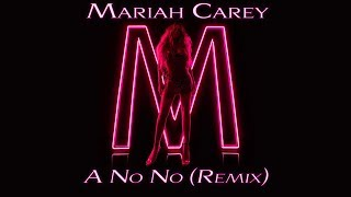 Mariah Carey Ft. Jedidiah Breeze - A No No (Remix)