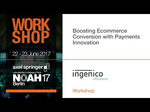 Boosting Ecommerce Conversion with Payments Innovation - NOAH17 Berlin