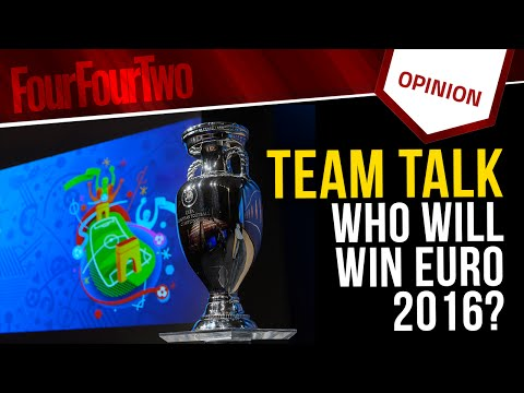 Team Talk: Who will win Euro 2016?