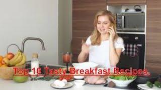 Top 10 Tasty Breakfast Recipes,so Good🥨🥨