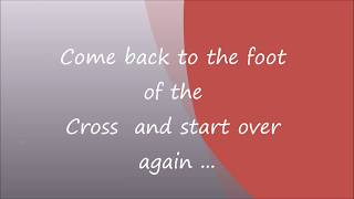Wayne Monbleau - Come Back to the Foot of the Cross