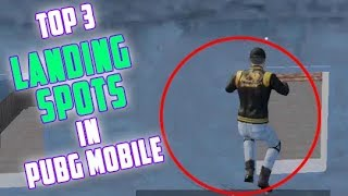 PUBG Mobile | TOP-3 LOCATIONS TO LAND | Best and Safe Landing Locations in PUBG for Loot |