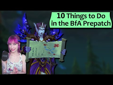 10 Things To Do In The BfA Prepatch - What To Do In Patch 8.0