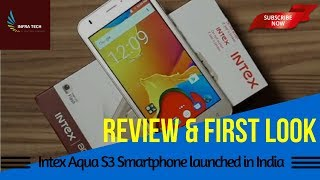 Intex AQUA S3 Smartphone Finally launched in India Price, Availability & First look