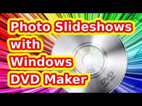 How to Create a Photo Slideshow with Windows DVD Maker