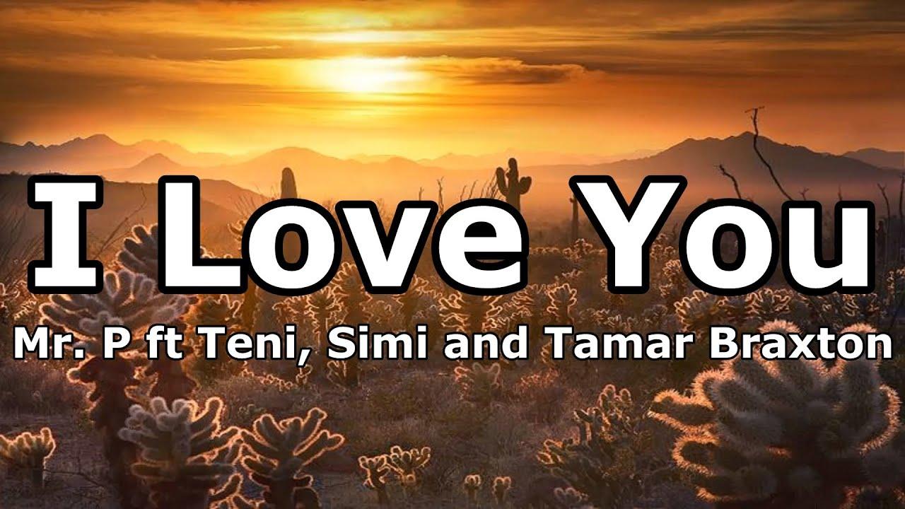 Download Mr. P - I Love You ft Teni, Simi & Tamar Braxton   Lyrics Video   Prodigal The Album   🎶