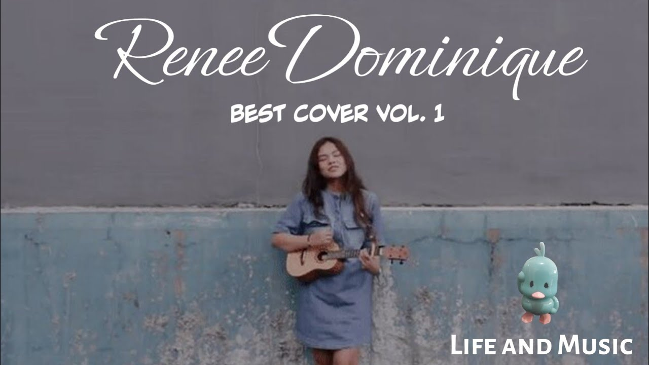 Download The Best of Renee Dominique Cover Playlist