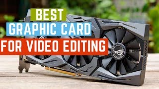 Best Graphics Card - Best Graphics Cards For Video Editing 2019 - 10 TopTech