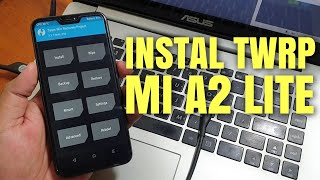 Cara Instal Twrp Xiaomi Mi A2 Lite Permanen work 100%