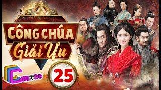 Phim Hay 2018   CÔNG CHÚA GIẢI ƯU - Tập 25   C-MORE CHANNEL