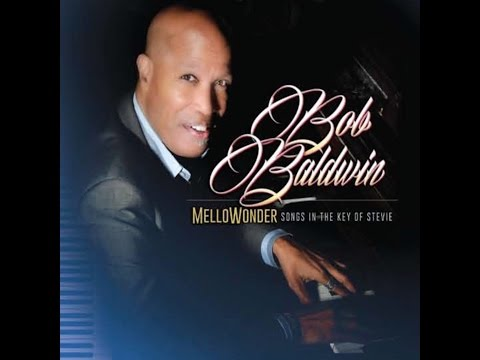 "Bob Baldwin talks up his latest, ""MelloWonder / Songs in the Key of Stevie"""