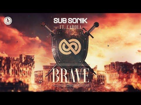Sub Sonik ft. Carola - Brave (Official Video)