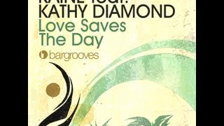 Kaine featuring Kathy Diamond - Loves Saves The Day