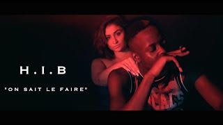 HIB - On Sait Le Faire