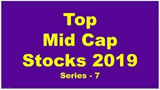 Top Best Mid Cap Stocks for 2019 | Top Best Value Picks for 2019 | Series 7