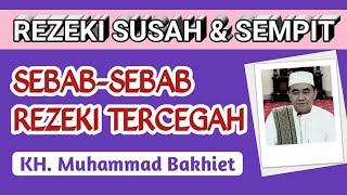 REZEKI SUSAH DAN SEMPIT || Sebab-Sebab Rezeki Tercegah || Oleh KH. MUHAMMAD BAKHIET. AM, Barabai
