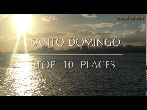 Santo Domingo - Top 10 Places [Dominican Republic]