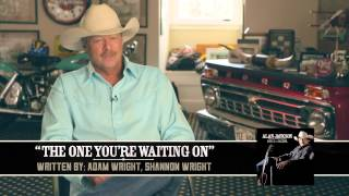 "Alan Jackson - Behind The Song ""The One You"