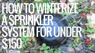 How To Winterize A Sprinkler System For Under $150 - Blow Out Your Sprinkers