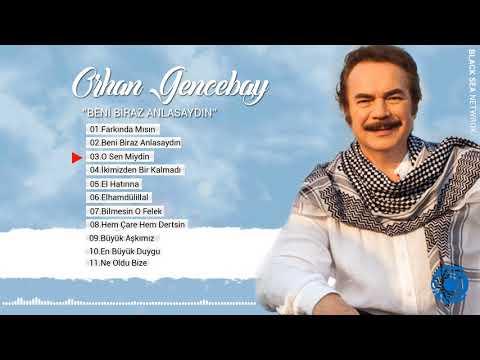 Beni Biraz Anlasaydın Full Albüm | Orhan Gencebay