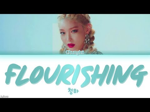CHUNG HA (청하) - 'Flourishing' LYRICS [ENG COLOR CODED] 가사