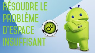 [TUTO] Espace disponible Insuffisant Android