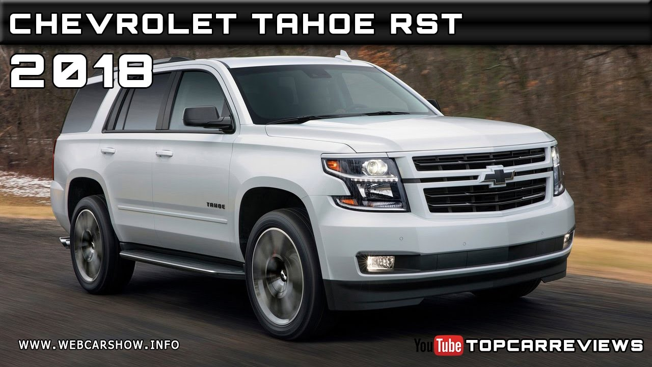 2018 chevrolet tahoe rst review rendered price specs release date