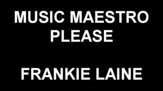 Music Maestro Please - Frankie Laine