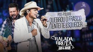 Jads & Jadson - Quebrou o Frasco / Tentei Te Esquecer (Pot-Pourri) - (DVD Balada Bruta) thumbnail