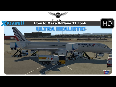 [X-Plane 11] How To Make X Plane 11 Look Ultra Realistic For Free