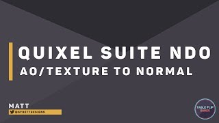 Quixel suite NDo: AO/Textur Normal | Table Flip Games