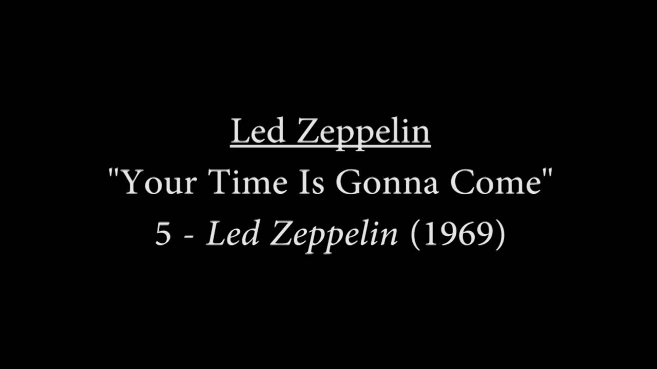 Your Time Is Gonna Come (Led Zeppelin cover)