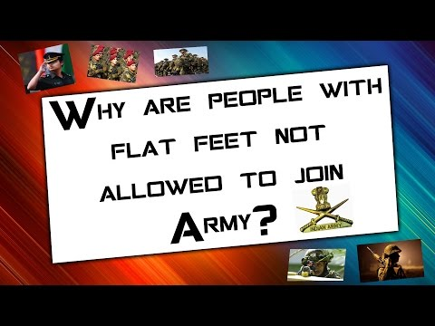 Why are people with flat feet not allowed to join the army? Or is it just a myth?