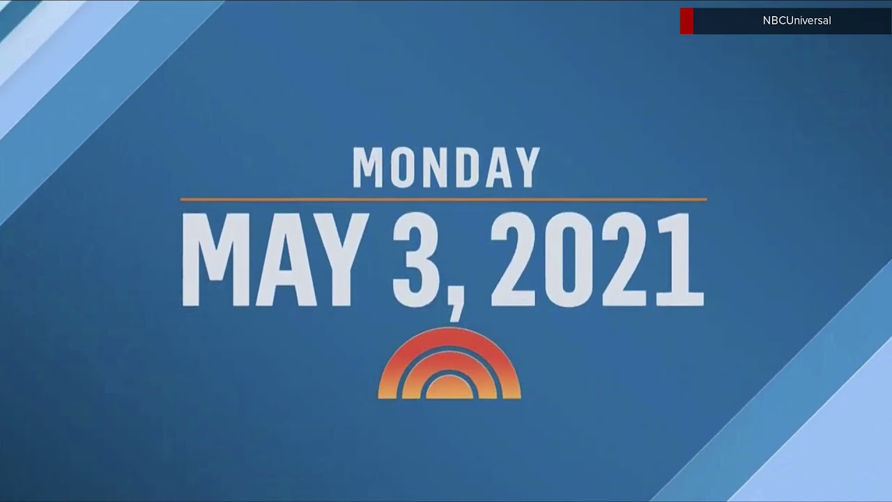 NBC News 'Today' new open May 3, 2021