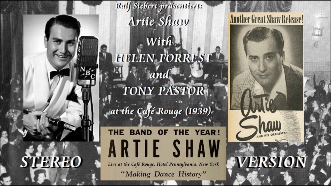 Artie Shaw Theme Song Artie Shaw At The Café Rouge 1939 Stereo