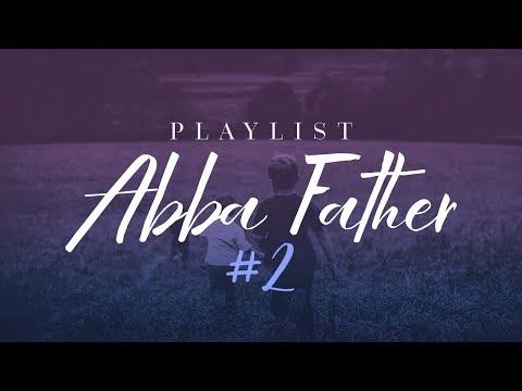 Playlist Abba Father #2