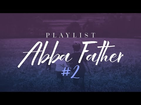 Playlist Abba Father #2