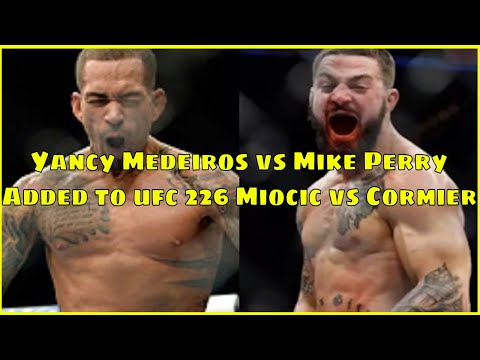 MIKE PERRY VS YANCY MEDEIROS SUMMER SLUGFEST BOOKED FOR UFC 226