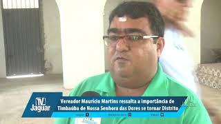 Maurício ressalta a importância de Timbaúba de Nossa Senhora das Dores se tornar Distrito