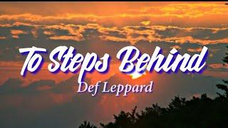 To Steps Behind (Acoustic) - Def Leppard [lyric video]
