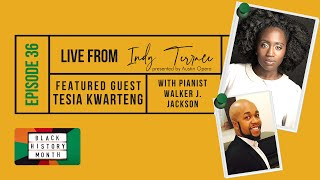 Ep. 36: Live from Indy Terrace feat. Tesia Kwarteng