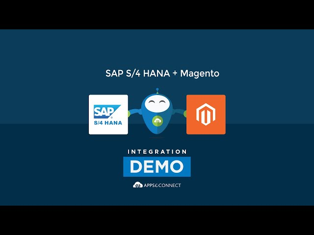 Integrate SAP S/4 HANA and Magento | APPSeCONNECT