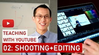 Teaching with YouTube 02: Shooting + Editing