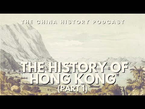 The History of Hong Kong Part 1 - The China History Podcast, presented by Laszlo Montgomery