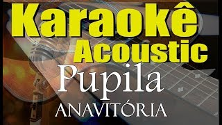 Baixar ANAVITÓRIA, Vitor Kley - Pupila (Karaokê Acústico) playback