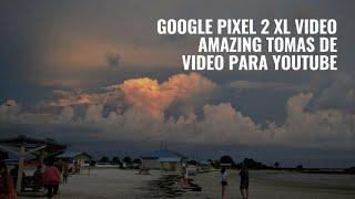 Google Pixel 2 XL Video OMG - Amazing Tomas de video para YouTube